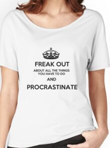Freak Out and Procrastinate Women's Relaxed Fit T-Shirt