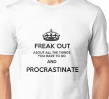 Freak Out and Procrastinate Unisex T-Shirt