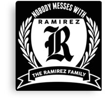 Nobody Messes With The Ramirez Family Canvas Print