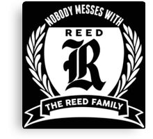 Nobody Messes With The Reed Family Canvas Print