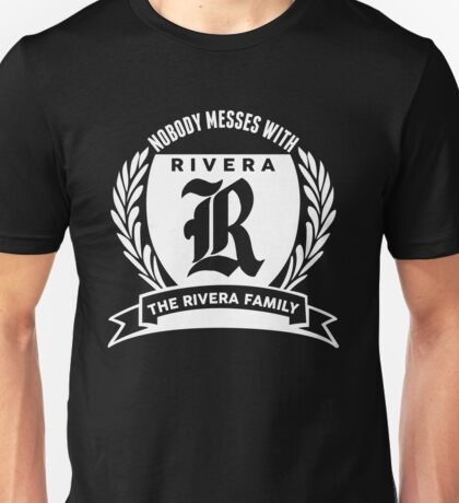 Nobody Messes With The Rivera Family Unisex T-Shirt