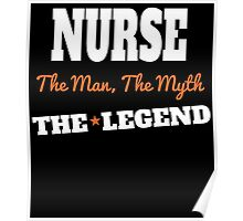 NURSE THE MAN THE MYTH THE LEGEND Poster