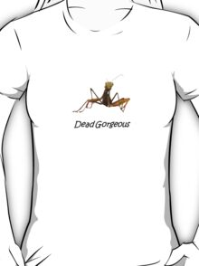 Dead Gorgeous T-Shirt