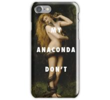 My Anaconda Don't Want None Unless You Got Buns Hun iPhone Case/Skin