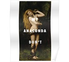 My Anaconda Don't Want None Unless You Got Buns Hun Poster