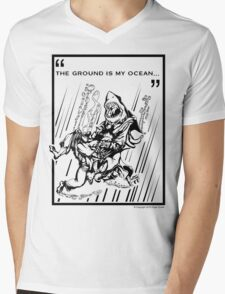 """""""The Ground is My Ocean..."""" Mens V-Neck T-Shirt"""