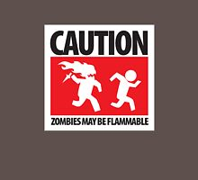 Caution: Zombies May Be Flammable Unisex T-Shirt