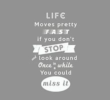 Life moves pretty fast print | Minimalist Poster | Typography | Inspirational by geektique