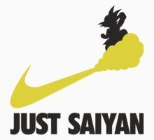 Just Saiyan T-shirt  by Gee1982