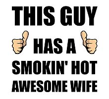 This Guy Awesome Hot Wife by AmazingMart
