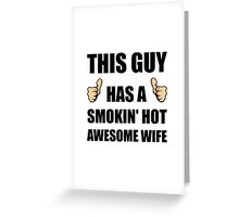 This Guy Awesome Hot Wife Greeting Card