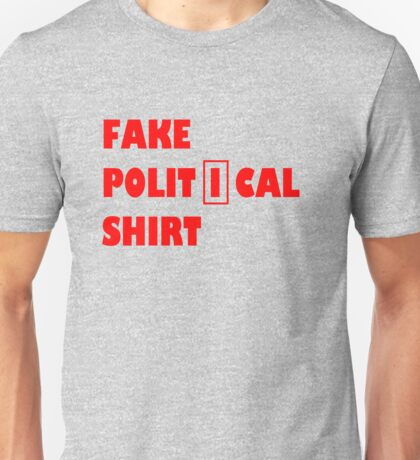 Fake political shirt Unisex T-Shirt