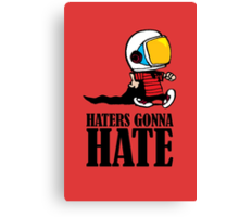 Haters Gonna Hate Calvin and Hobbes Canvas Print