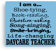 I'M A DAYCARE TEACHER Canvas Print