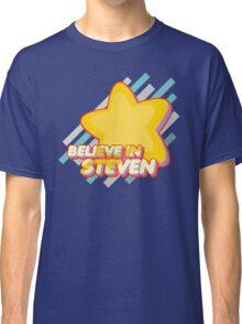 Believe In Steven Classic T-Shirt