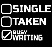 SINGLE TAKEN BUSY WRITING by fancytees