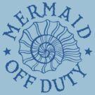 Mermaid Off Duty - blue by David Ayala