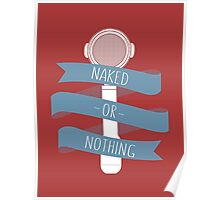 Naked or nothing Poster