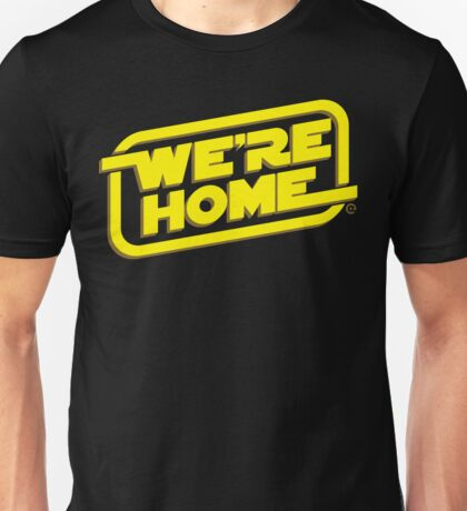 We're Home Unisex T-Shirt