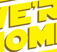 We're Home Sticker