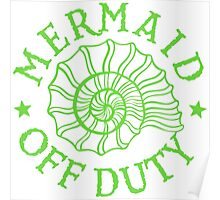 Mermaid Off Duty - green Poster