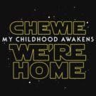 Chewie We're Home V02 Ep VII Style by coldbludd