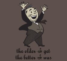 the older I get the better I was - tshirt by Vana Shipton