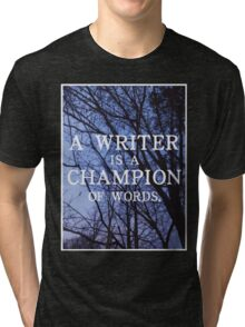 A Writer is a Champion of Words Tri-blend T-Shirt