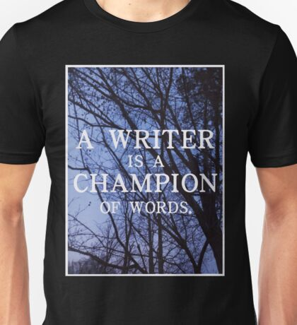 A Writer is a Champion of Words Unisex T-Shirt