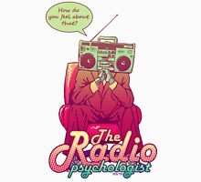 the Radio psychologist Unisex T-Shirt