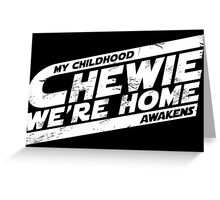 Chewie We're Home V03 Distressed White Greeting Card