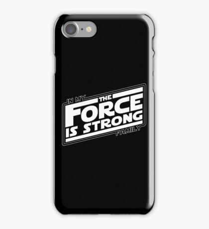 The force is strong in my family... iPhone Case/Skin