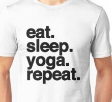 eat.sleep.yoga.repeat. Unisex T-Shirt