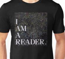 I am a Reader.  Unisex T-Shirt