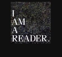 I am a Reader.  Unisex T-Shirt