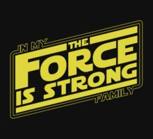 The force is strong in my family... [yellow] by hopography