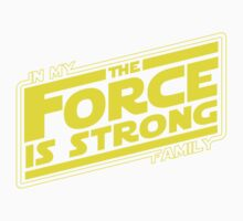 The force is strong in my family... [yellow] One Piece - Short Sleeve
