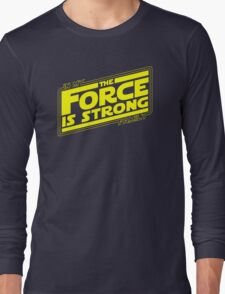 The force is strong in my family... [yellow] Long Sleeve T-Shirt