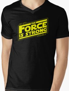 The force is strong in my family... [yellow] Mens V-Neck T-Shirt