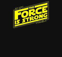 The force is strong in my family... [yellow] T-Shirt