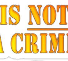 Citizen Journalism is NOT a crime Sticker