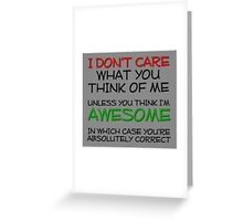 I don't care what you think Greeting Card