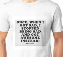 True story Unisex T-Shirt