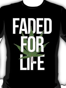 FADED FOR LIFE T-Shirt