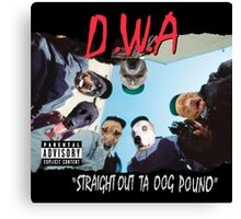 D.W.A Straight Out Ta Dog Pound Canvas Print