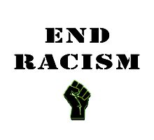 End Racism! Photographic Print