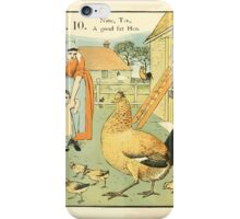 The Buckle My Shoe Picture Book by Walter Crane 1910 20 - Nine Ten A Goad Fat Hen iPhone Case/Skin
