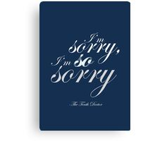 The Doctor Apologises Canvas Print