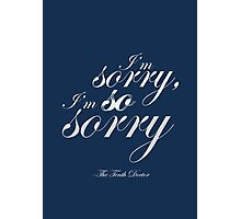 The Doctor Apologises Photographic Print