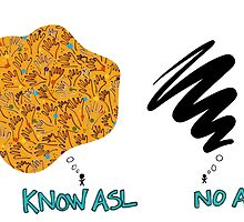 Know ASL - No ASL by naeyaerts